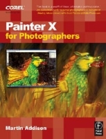 Painter X for Photographers: Creating Painterly Images Step by Step артикул 1310a.
